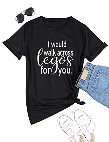 ZXH Women Stylish I Would Walk Across Legos for You Letter Print T-Shirt Solid Color Casual Tees -