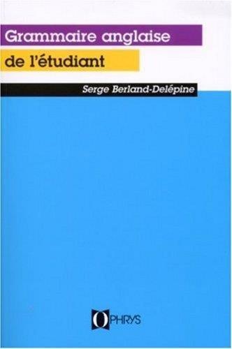 Download La Grammaire Anglais De l'Etudiant (French Edition) pdf