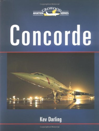 Concorde Series - Concorde (Crowood Aviation Series)