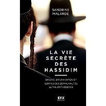La vie secrète des hassidim (French Edition)