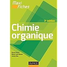 Maxi fiches de Chimie organique - 3e édition (French Edition)
