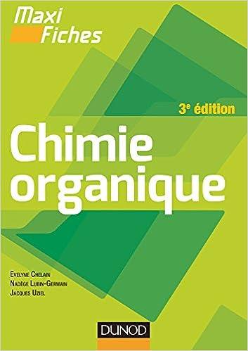 Evelyne Chelain, Nadège Lubin-Germain, Jacques Uziel - Maxi fiches de Chimie organique - 3e édition sur Bookys