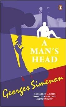 A Man's Head (Penguin Classics) by Georges Simenon (31-Aug-2006)