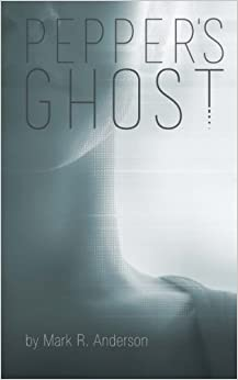 Book Pepper's Ghost by Mark R. Anderson (2015-07-14)