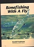 Bonefishing with a Fly, Randall Kaufmann, 0961705965