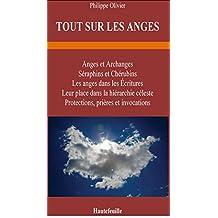 TOUT SUR LES ANGES: Anges et archanges, Séraphins et Chérubins (French Edition)