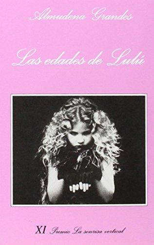 Las Edades De Lulu (Almudena Grandes) (Spanish Edition)