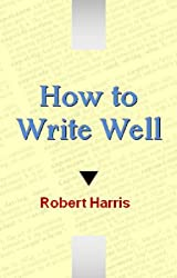 How to Write Well (English Edition)