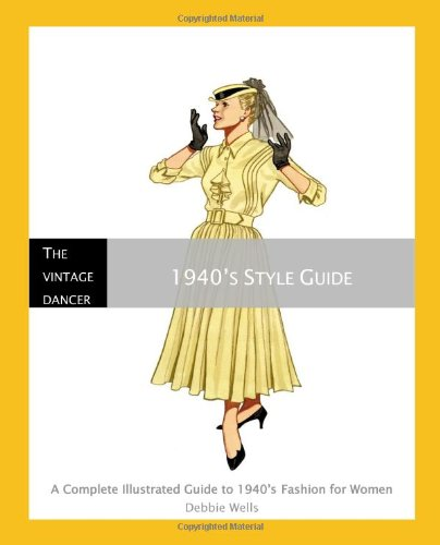 1940 S Style Guide A Complete Illustrated Guide To 1940 S Fashion The Vintage Dancer Jug Of