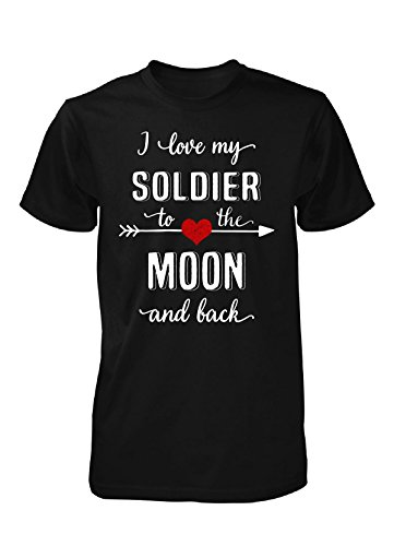 I Love My Soldier To The Moon And Back - Unisex Tshirt