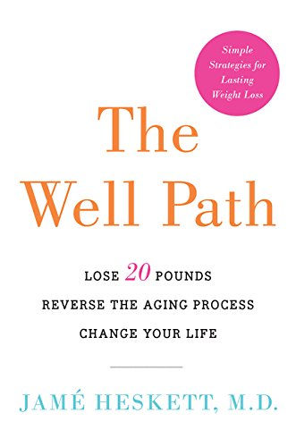 the-well-path-lose-20-pounds-reverse-the-aging-process-change-your-life