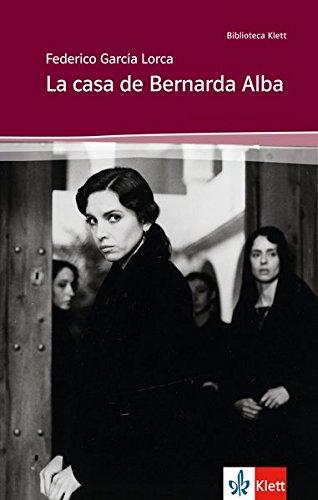 La Casa De Bernarda Alba  Schulausgabe Für Das Niveau B2. Spanischer Originaltext Mit Annotationen  Biblioteca Klett