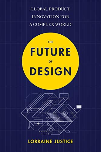 - The Future of Design: Global Product Innovation for a Complex World