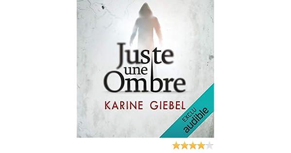 Amazon Com Juste Une Ombre Audible Audio Edition Karine