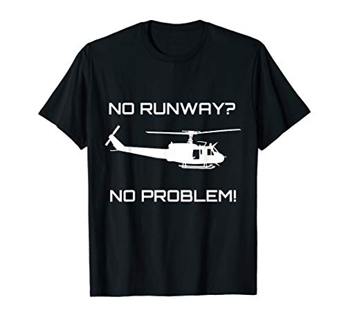 Helicopter Graphic - Funny Huey Helicopter No Runway No Problem Shirt