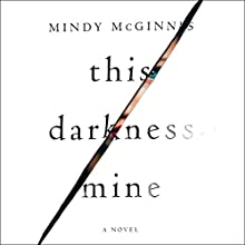 This Darkness Mine Audiobook by Mindy McGinnis Narrated by Brittany Pressley