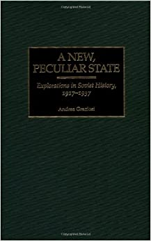Book A New, Peculiar State: Explorations in Soviet History, 1917-1937