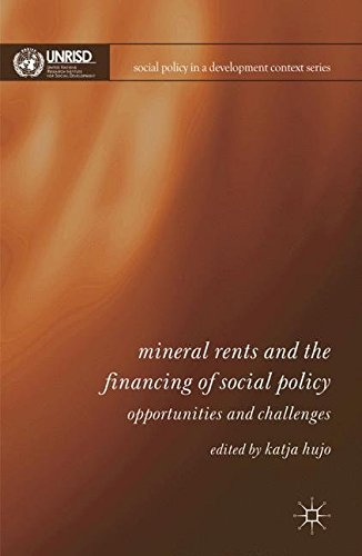 Mineral Rents and the Financing of Social Policy: Opportunities and Challenges (Social Policy in a Development Context)