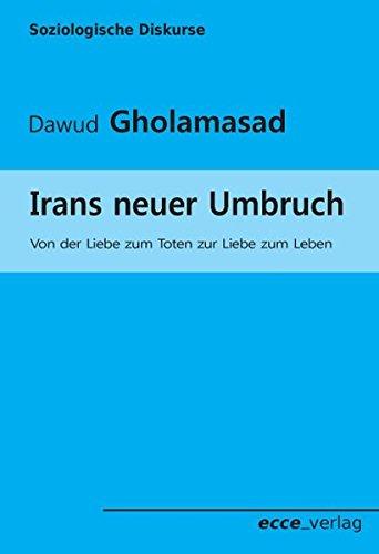Irans neuer Umbruch: Von der Liebe zum Toten zur Liebe zum Leben