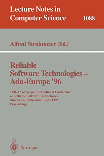 Reliable Software Technologies - Ada Europe 96: 1996 Ada-Europe International Conference on Reliable Software Technologi