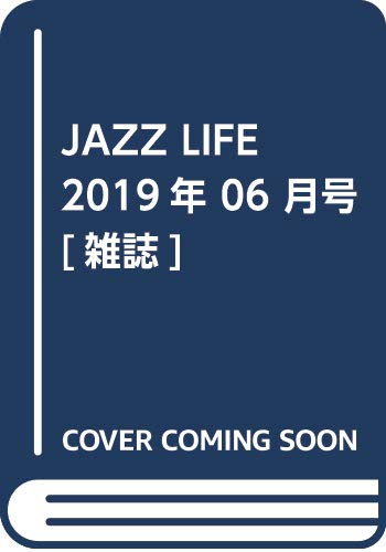 JAZZ LIFE 2019年6月号