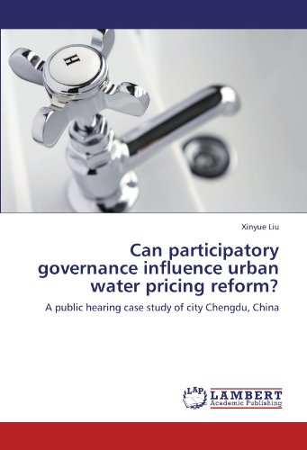 Can participatory governance influence urban water pricing reform?: A public hearing case study of city Chengdu, China