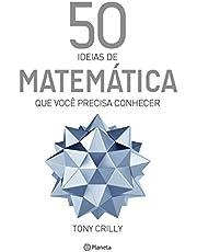 50 ideias de matemática que você precisa conhecer