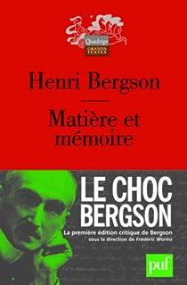 Matière et mémoire : Essai sur la relation du corps à l'esprit par Bergson