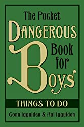 Iggulden, Conn [ The Pocket Dangerous Book for Boys: Things to Do [ THE POCKET DANGEROUS BOOK FOR BOYS: THINGS TO DO BY Iggulden, Conn ( Author ) May-06-2008[ THE POCKET DANGEROUS BOOK FOR BOYS: THINGS TO DO [ THE POCKET DANGEROUS BOOK FOR