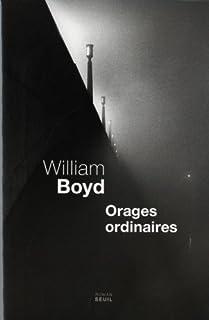 Orages ordinaires : roman, Boyd, William