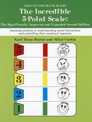 The Incredible 5-Point Scale( Assisting Students in Understanding Social Interactions and Controlling Their Emotional Responses)[INCREDIBLE 5-POINT SCALE 2/E][Paperback]