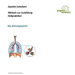 Hörbuch zur Ausbildung für Heilpraktiker: Das Atmungssystem Hörbuch