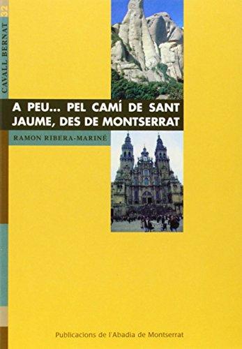 Descargar Libro A Peu… Pel Camí De Sant Jaume, Des De Montserrat Ramon Ribera-mariné
