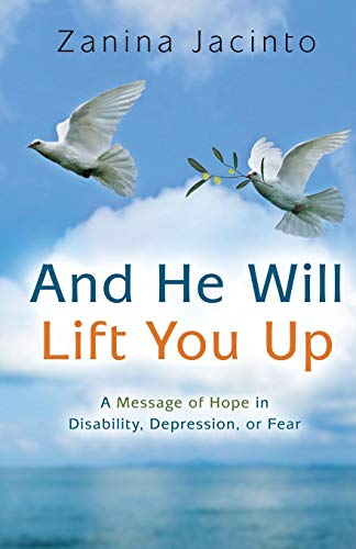 And He Will Lift You Up: A Message of Hope in Disability, Depression or ()