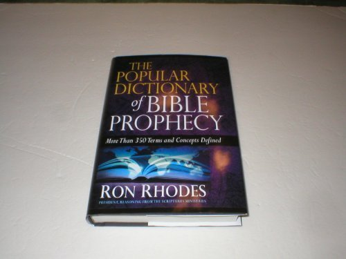 The Popular Dictionary of Bible Prophecy. More than 350 Terms and Concepts Defined pdf
