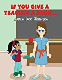 If You Give a Teacher a Book..., Carla Dee Johnson, 1629074675