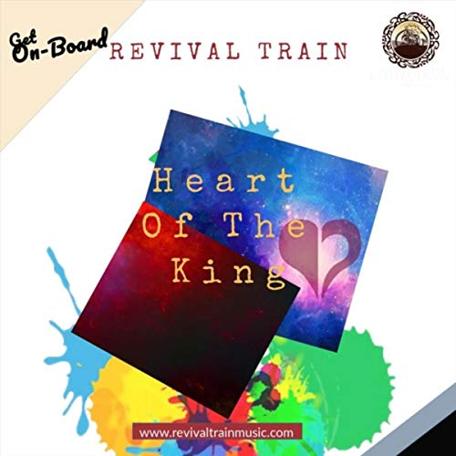 Revival Train - Heart of the King (2018)