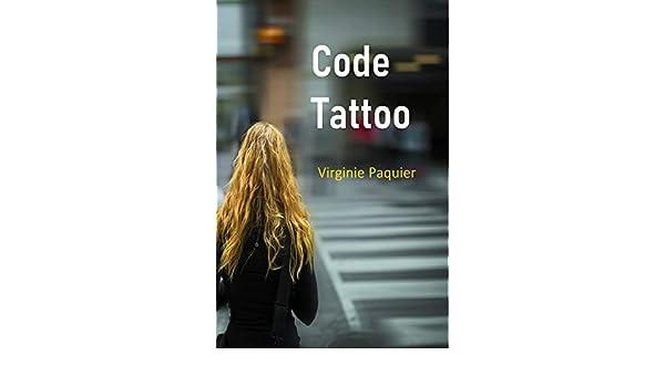 Code Tattoo (French Edition) eBook: Virginie Paquier: Amazon ...
