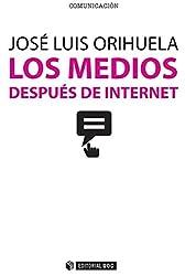 Los medios después de internet (Manuales) (Spanish Edition)