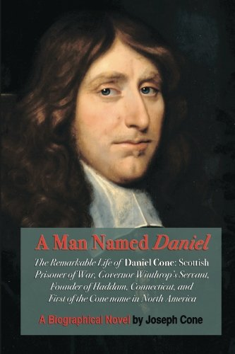 (A Man Named Daniel: The Remarkable Life of Daniel Cone)
