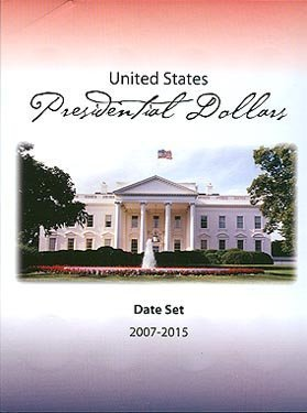 1 - United States Presidential Dollars 2007 - 2015 Date Set Folder - - -