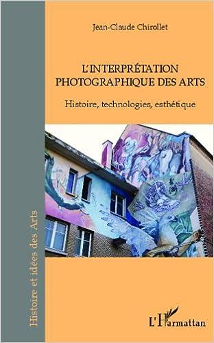 En ligne L'interprétation photographique des arts pdf, epub