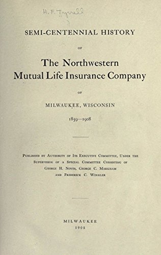 centennial-history-of-the-northwestern-mutual-life-insurance-company-of-milwaukee-wisconsin-1859-190