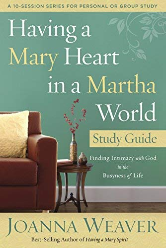 By Joanna Weaver Having a Mary Heart in a Martha World Study Guide: Finding Intimacy with God in the Busyness of Life (Rep Stg) pdf epub