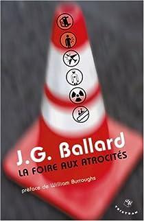 La foire aux atrocités par Ballard