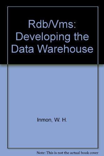 DEC Rdb/VMS: Developing a Data Warehouse by W. H. Inmon (1993-09-03)