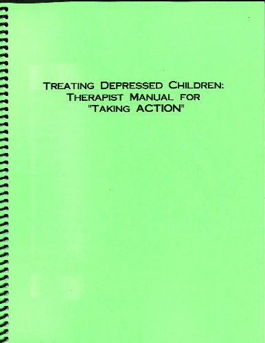 Treating Depressed Children: Therapist Manual for 'Taking Action'
