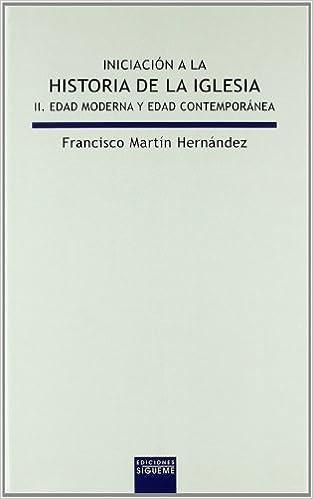 Iniciación a la historia de la Iglesia II. Edad Moderna y