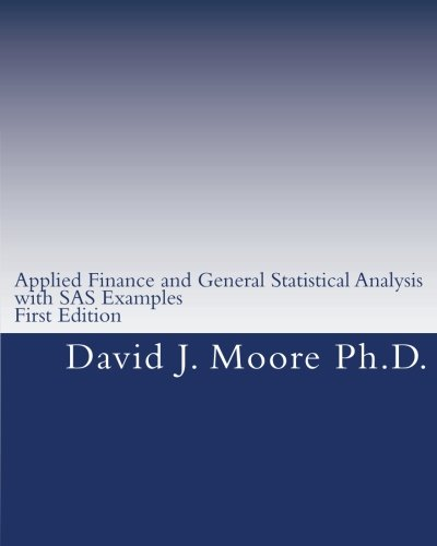 Applied Finance and General Statistical Analysis: with SAS Examples, First Edition