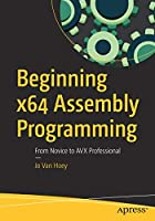 Beginning x64 Assembly Programming: From Novice to AVX Professional Front Cover